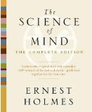 The Science of Mind, by Ernest Holmes